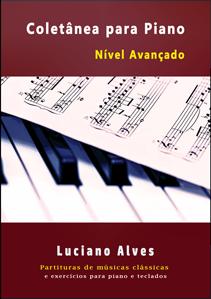 Coletânea de Partituras para Piano Clássico Nível Avançado